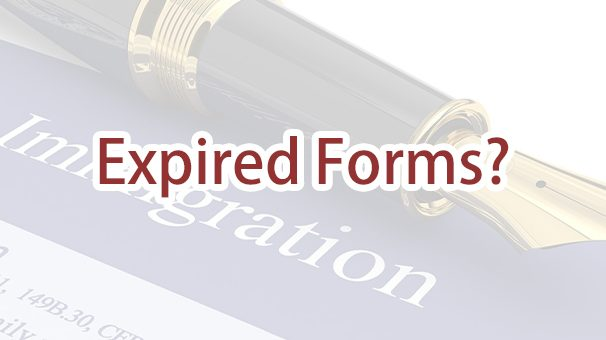 My Immigration Application Was Rejected Because the Form I Submitted Was Out of Date. What Should I Do?